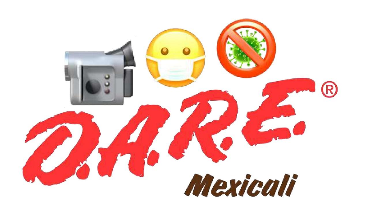 📹 DARE Mexicali te aconseja 😷